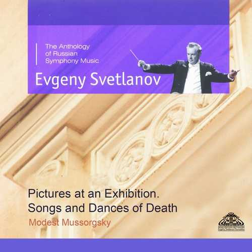 Svetlanov: Mussorgsky - Pictures at an Exhibition, Songs and Dances of Death (FLAC)