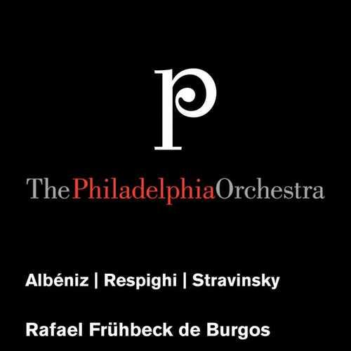 Rafael Frühbeck de Burgos: Albéniz, Respighi, Stravinsky (FLAC)