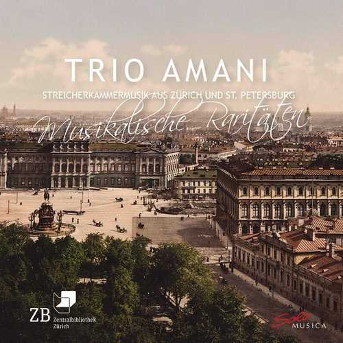 Trio Amani: Musical Rarities - String Chamber Music from Zurich & St. Petersburg (24/96 FLAC)