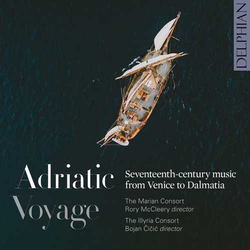 Adriatic Voyage. Seventeenth-Century Music from Venice to Dalmatia (24/96 FLAC)