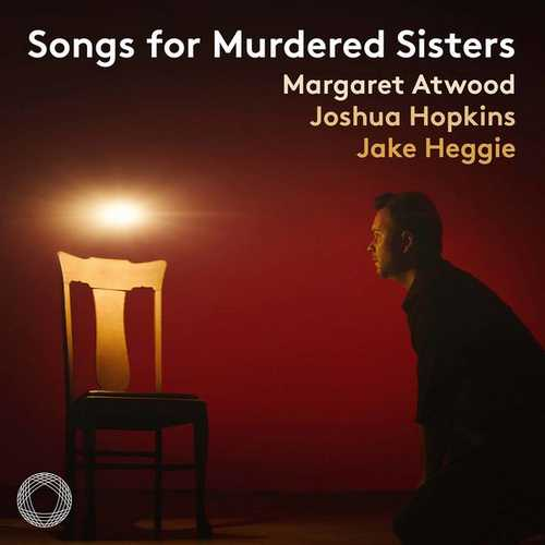 Atwood, Hopkins, Heggie: Songs for Murdered Sisters (24/96 FLAC)