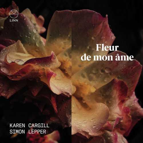 Karen Cargill, Simon Lepper: Fleur de Mon Ame (24/96 FLAC)