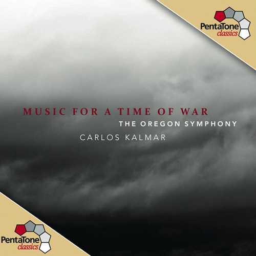 Oregon Symphony, Carlos Kalmar - Music for a Time of War (24/96 FLAC)