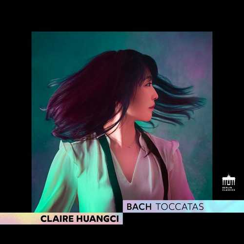 Claire Huangci: Bach - Toccatas (24/96 FLAC)