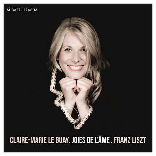 Claire-Marie Le Guay: Liszt: Joies de l'âme (24/96 FLAC)