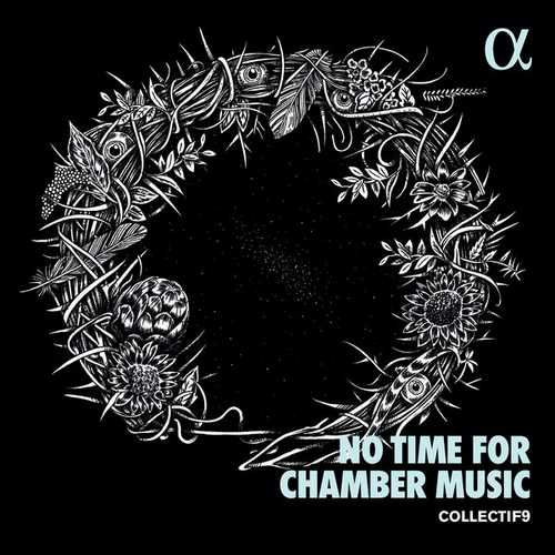 Collectif9 - No Time for Chamber Music (24/96 FLAC)