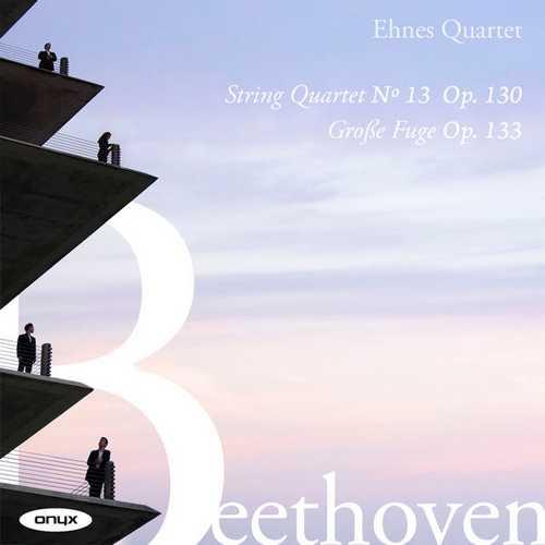 Ehnes Quartet: Beethoven - String Quartet no.13, Grosse Fuge op.133 (24/96 FLAC)