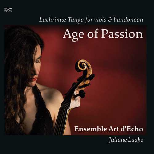 Age of Passion. Lachrimæ-Tango for Viols & Bandoneon (24/48 FLAC)