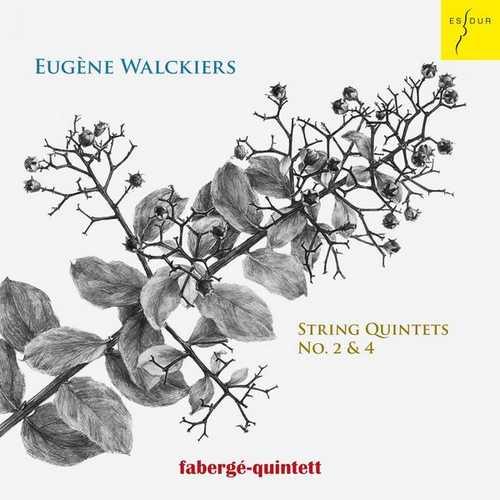 Fabergé Quintett: Eugène Walckiers - String Quintets no.2 & 4 (24/96 FLAC)