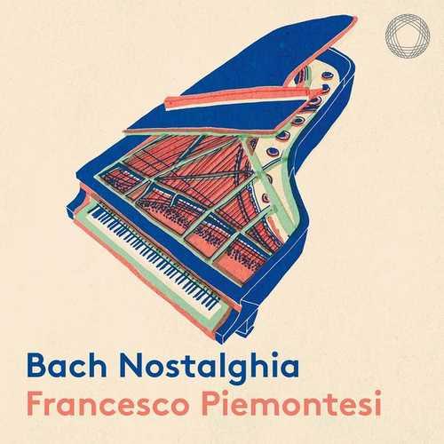 Francesco Piemontesi: Bach - Nostalghia (24/96 FLAC)