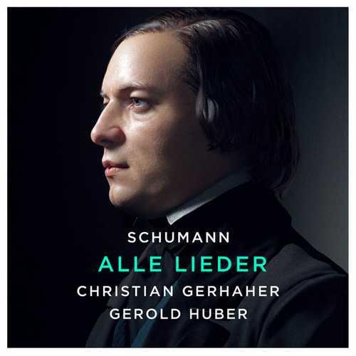 Christian Gerhaher, Gerold Huber: Schumann - Alle Lieder (24/96 FLAC)