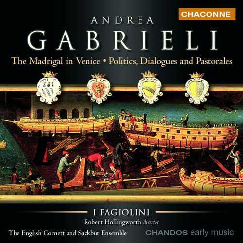 Hollingworth: Gabrieli - The Madrigal in Venice: Politics, Dialogues and Pastorales (FLAC)