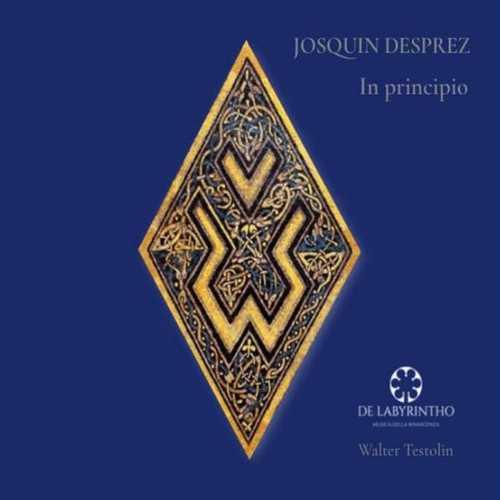 Walter Testolin, De Labyrintho: Josquin des Prez - In Principio (FLAC)