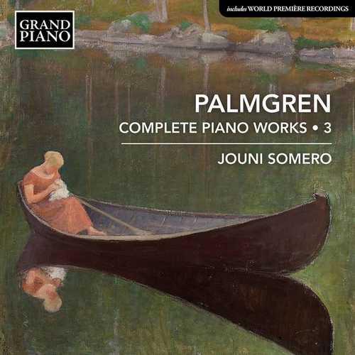 Jouni Somero: Palmgren - Complete Piano Works vol.3 (FLAC)