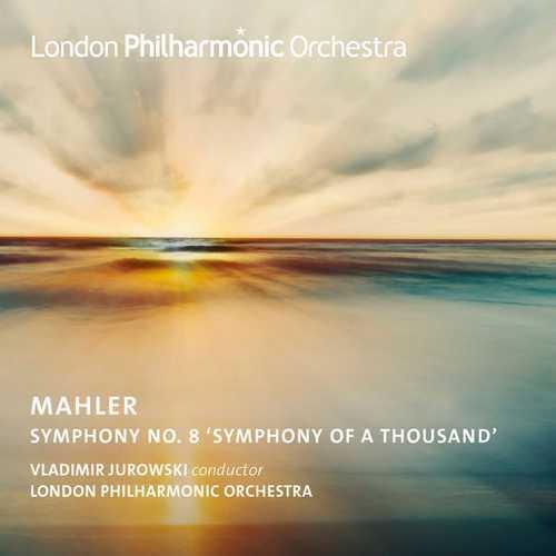 "Jurowski: Mahler - Symphony no.8 ""Symphony of a Thousand"" (24/96 FLAC)"