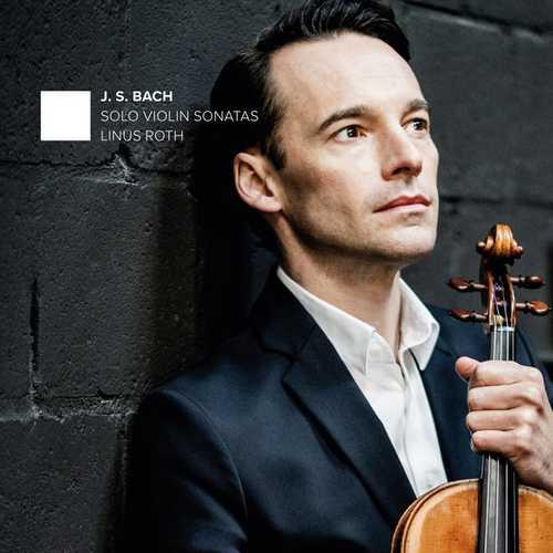Linus Roth: Bach - Solo Violin Sonatas (24/96 FLAC)