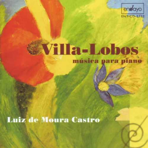 Luiz de Moura Castro: Villa-Lobos - Música para Piano (FLAC)