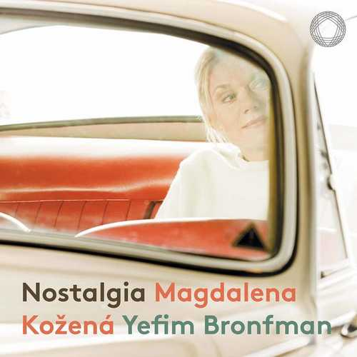 Magdalena Kozená, Yefim Bronfman - Nostalgia (24/96 FLAC)