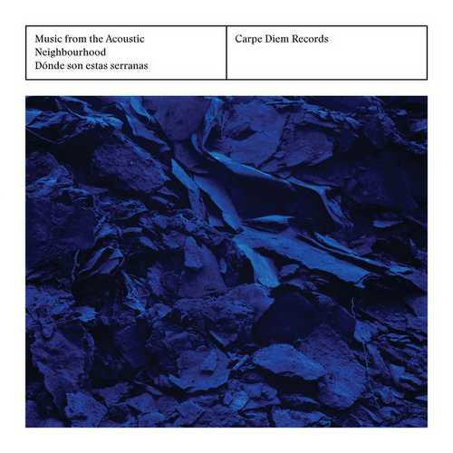 Music from the Acoustic Neighbourhood. Dónde Son Estas Serranas (24/96 FLAC)
