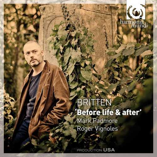 Padmore, Vignoles: Britten - Before Life & After (FLAC)