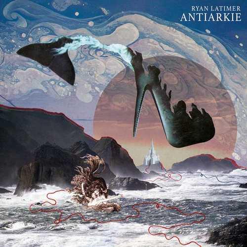 Ryan Latimer - Antiarkie (FLAC)