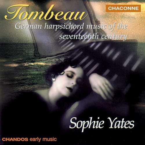 Sophie Yates - Tombeau. German Harpsichord Music of the 17th Century (FLAC)
