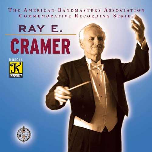 The American Bandmasters Association Commemorative Recording Series: Ray E. Cramer (FLAC)