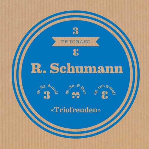 Trioraro: Schumann - Triofreuden (FLAC)