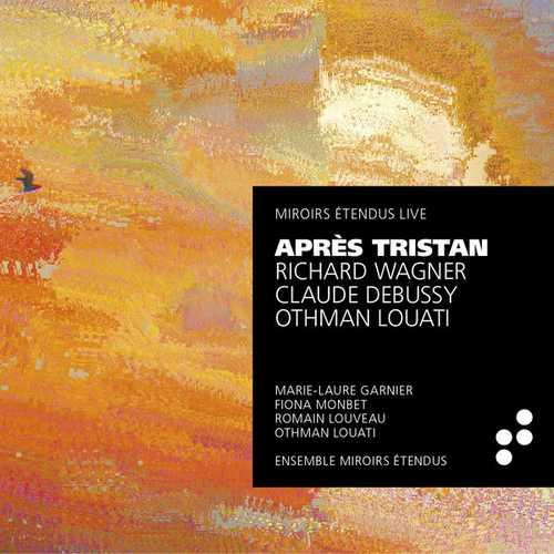 Wagner, Debussy, Louati - Après Tristan (24/96 FLAC)
