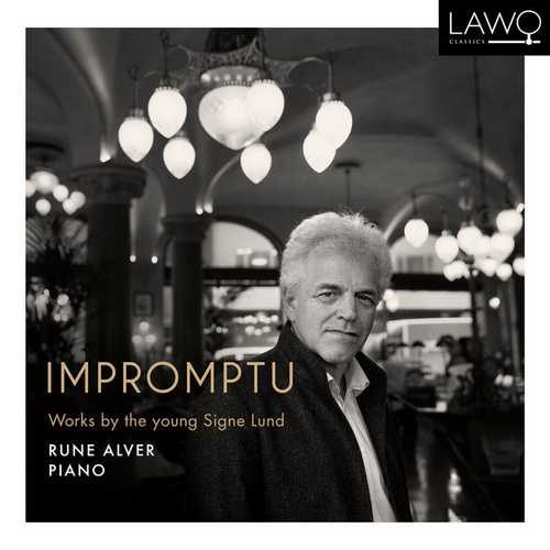 Rune Alver: Impromptu - Works By the Young Signe Lund (24/192 FLAC)