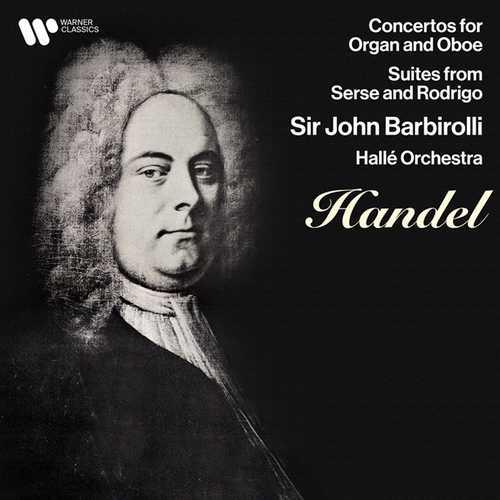 Barbirolli: Handel - Concertos for Oboe and Organ, Suites from Serse and Rodrigo (24/192 FLAC)