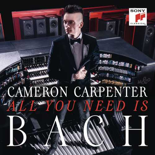 Cameron Carpenter - All You Need is Bach (24/96 FLAC)