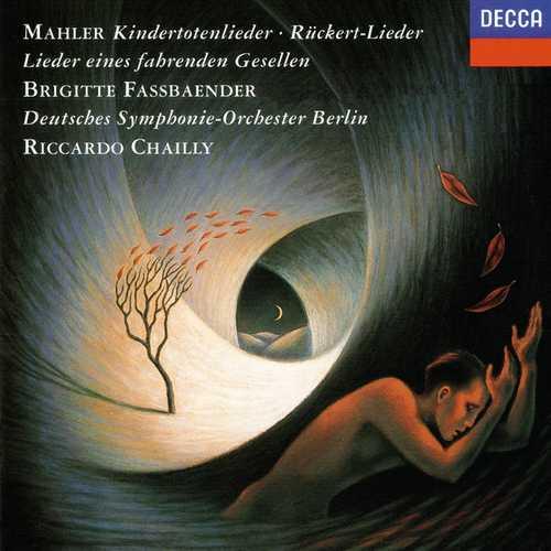 Chailly: Mahler - Kindertotenlieder, Rückert-Lieder, Lieder eines fahrenden Gesellen (FLAC)
