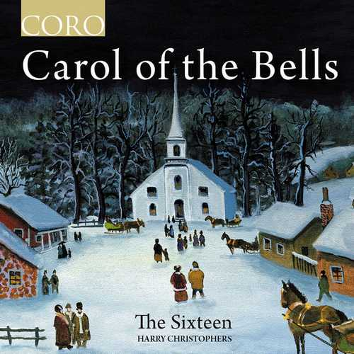 The Sixteen, Christophers: Carol of the Bells (24/96 FLAC)