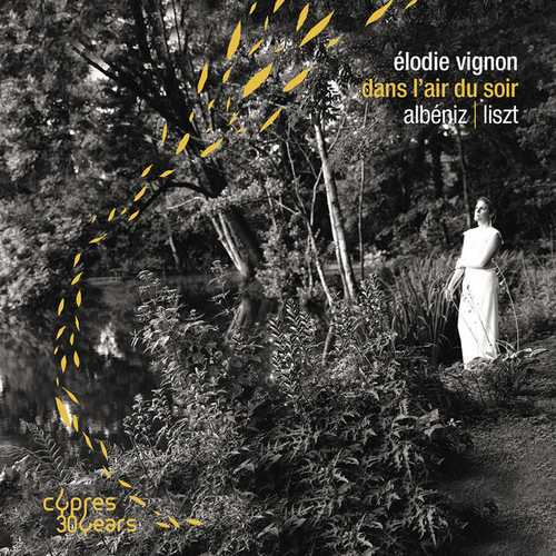 Élodie Vignon: Albéniz, Liszt - Dans l'air du soir (24/96 FLAC)