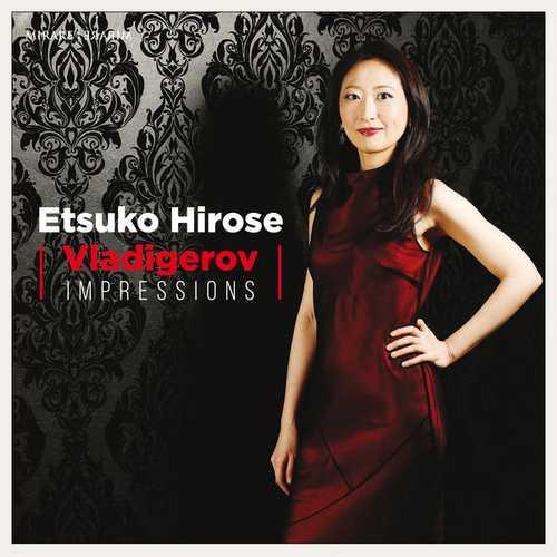 Etsuko Hirose: Pancho Vladigerov - Impressions (24/44 FLAC)