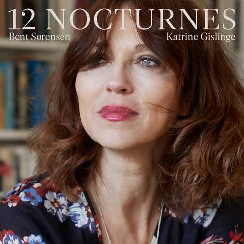Katrine Gislinge: Bent Sørensen - 12 Nocturnes (24/96 FLAC)
