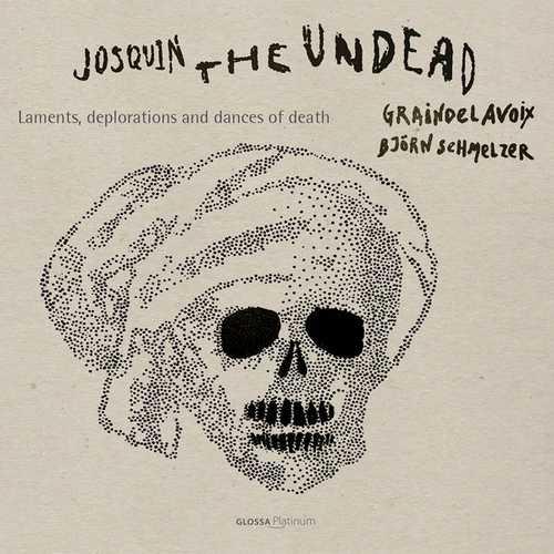 Josquin, the Undead: Laments, Deplorations & Dances of Death (FLAC)