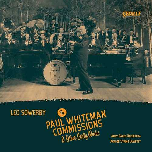 Leo Sowerby - The Paul Whiteman Commissions & Other Early Works (24/96 FLAC)