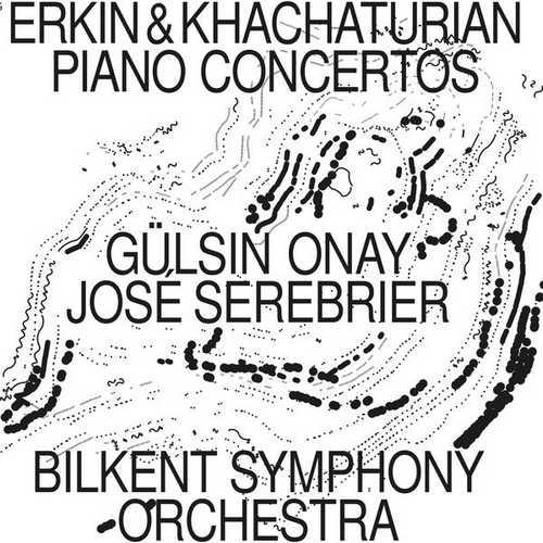 Onay, Serebrier: Erkin & Khachaturian - Piano Concertos (FLAC)