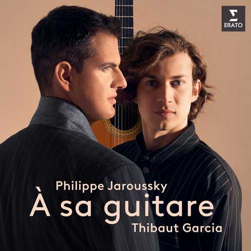 Philippe Jaroussky, Thibaut Garcia - À Sa Guitare (24/96 FLAC)