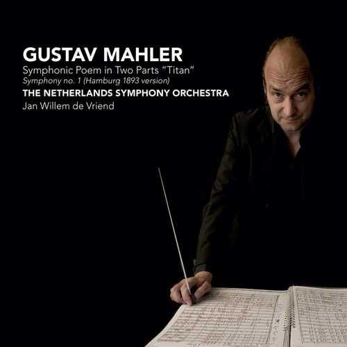Vriend: Mahler - Symphony no.1. Hamburg 1893 Version (DSD)
