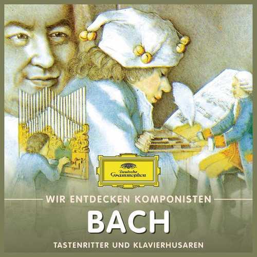 Wir entdecken Komponisten: Bach - Tastenritter und Klavierhusaren (FLAC)