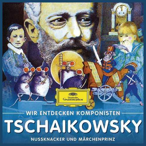 Wir entdecken Komponisten: Tschaikowsky - Nußknacker und Märchenprinz (FLAC)