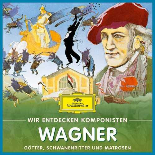 Wir entdecken Komponisten: Wagner - Götter, Schwanenritter und Matrosen (FLAC)